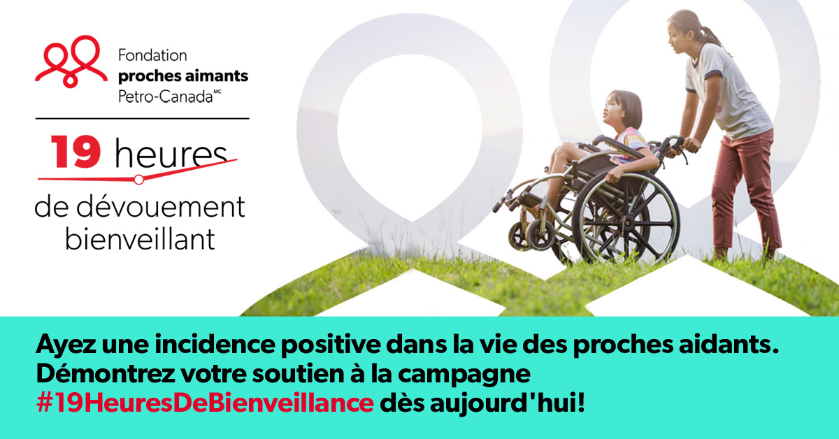 la première campagne annuelle 19 heures de dévouement bienveillant de la Fondation proches aimants Petro-Canada